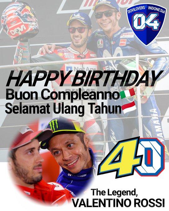 Happy 40th Birthday TheDoctor! Buon Compleanno Vale! Selamat Ulang Tahun sang legenda hidup MotoGP, VALENTINO ROSSI!