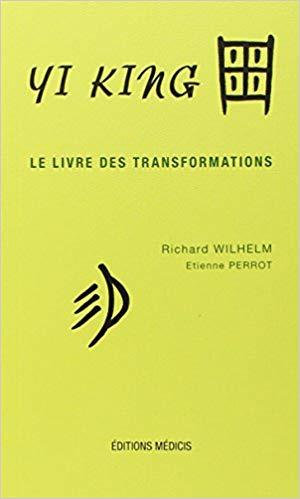 Livres : Yi king : Le Livre des transformations (texte complet)...