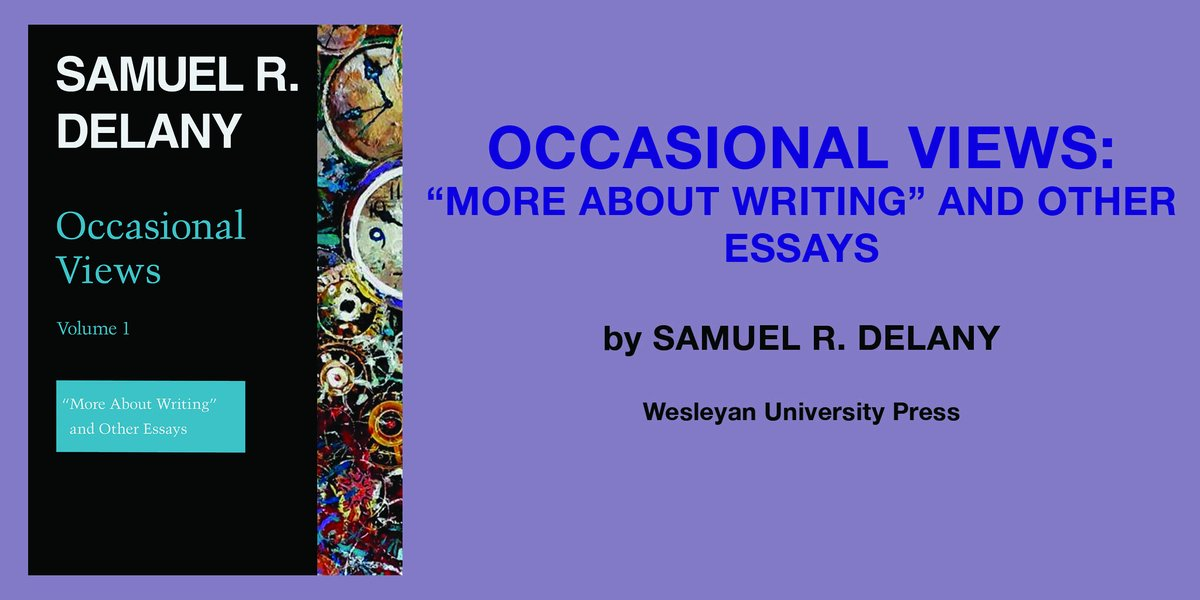 """test Twitter Media - Announcing """"Occasional Views, Vol. 1: 'More About Writing' & Other Essays,"""" by Samuel R. Delany  https://t.co/h7C7jGxaRN Interweaving """"science fiction with histories of race, sexuality, and control."""" #Delany #Writing #Essays #Pride #TheodoreSturgeon #HartCrane #LeGuin #Holderlin https://t.co/f9SXUXQwwx"""