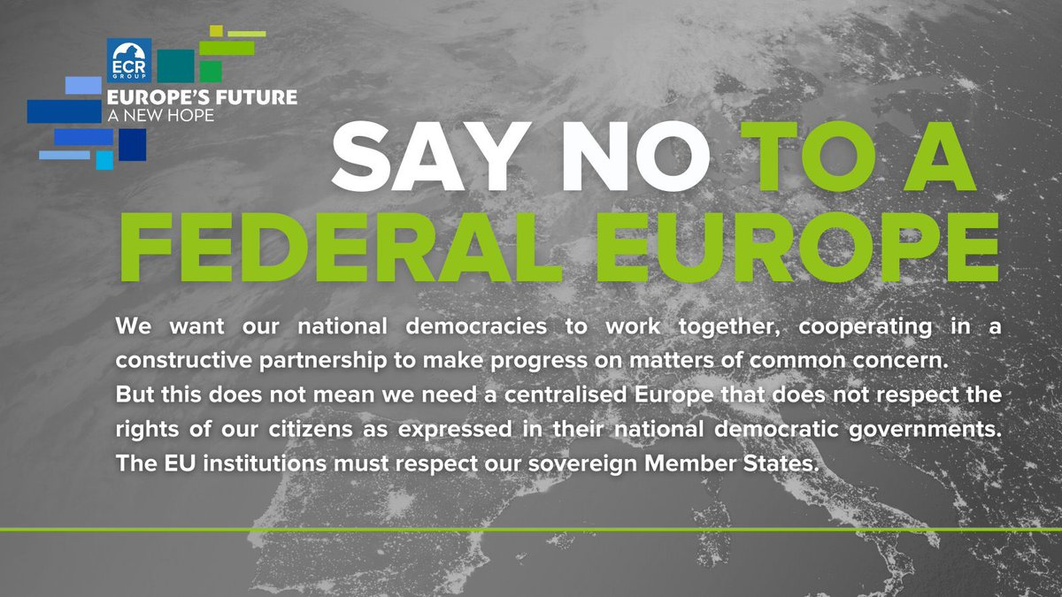 Say NO to a federal Europe. @ECRparty @ecrgroup #ResetEU #FutureofEurope https://t.co/kSNZXLrmB2