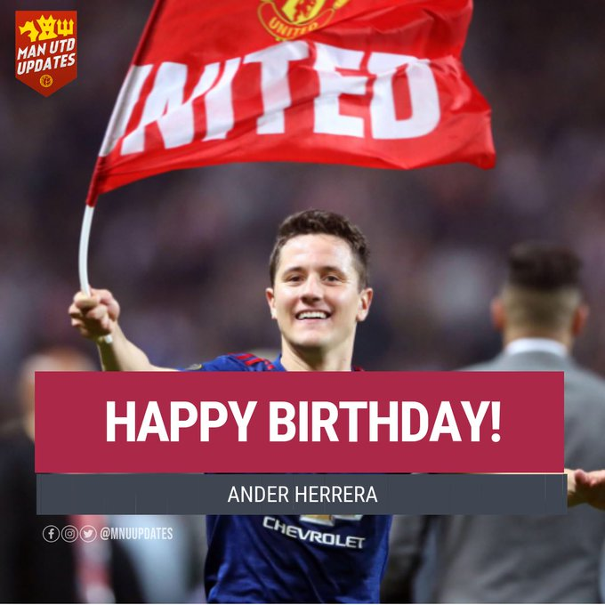 Happy 30th birthday to ex red Ander Herrera.