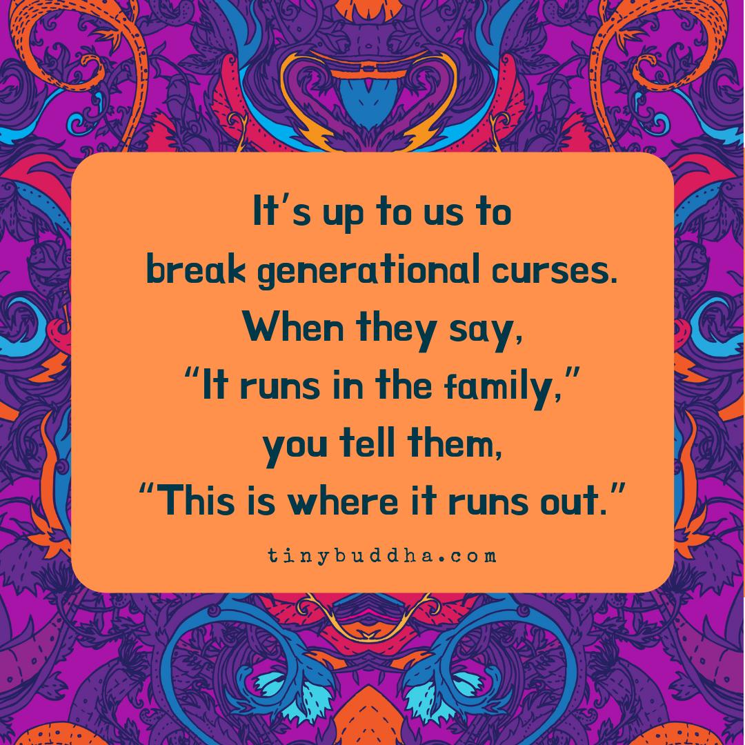 """It's up to us to break generational curses. When they say, """"It runs in the family,"""" you tell them, """"This is where it runs out."""" https://t.co/PU4yyZjpVi"""