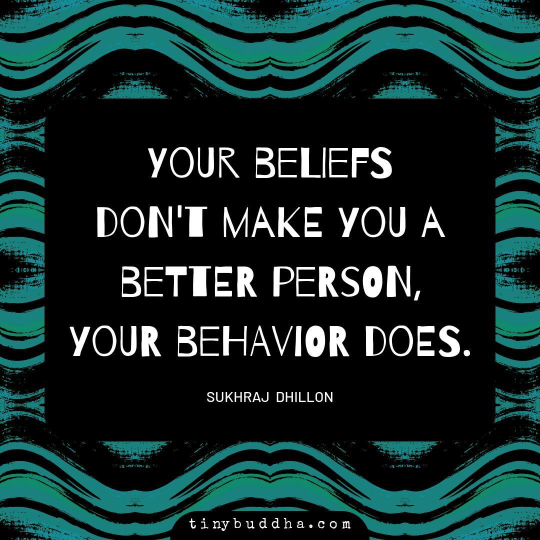 """Your beliefs don't make you a better person. Your behavior does."" ~Sukhraj Dhillon https://t.co/0A8Zd0cpJq"