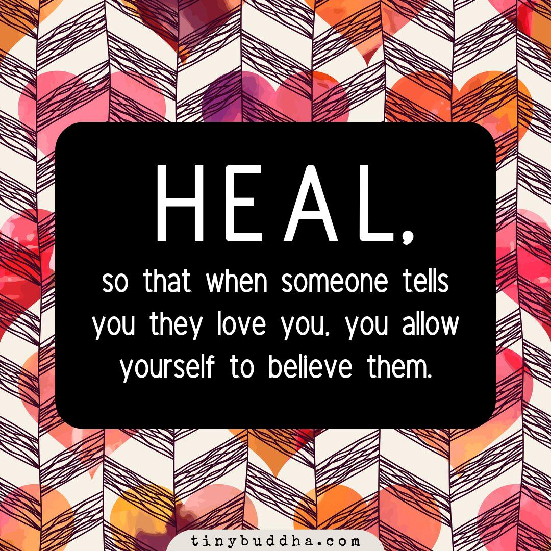 Heal, so that when someone tells you they love, you allow yourself to believe them. https://t.co/PBvT5Gc4ay