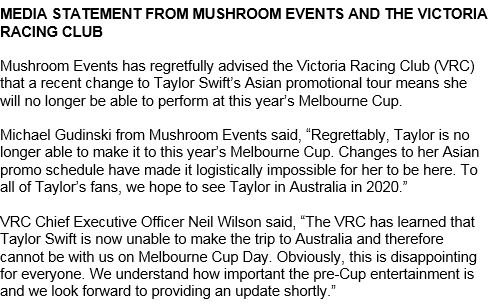 """Taylor Swift will no longer be performing at the Melbourne Cup this year. A statement issued this afternoon from Victoria Racing Club and Mushroom Music said """"changes to her Asian promo schedule"""" made it """"logistically impossible"""" for the star to attend. https://t.co/BKP2CACkMg"""