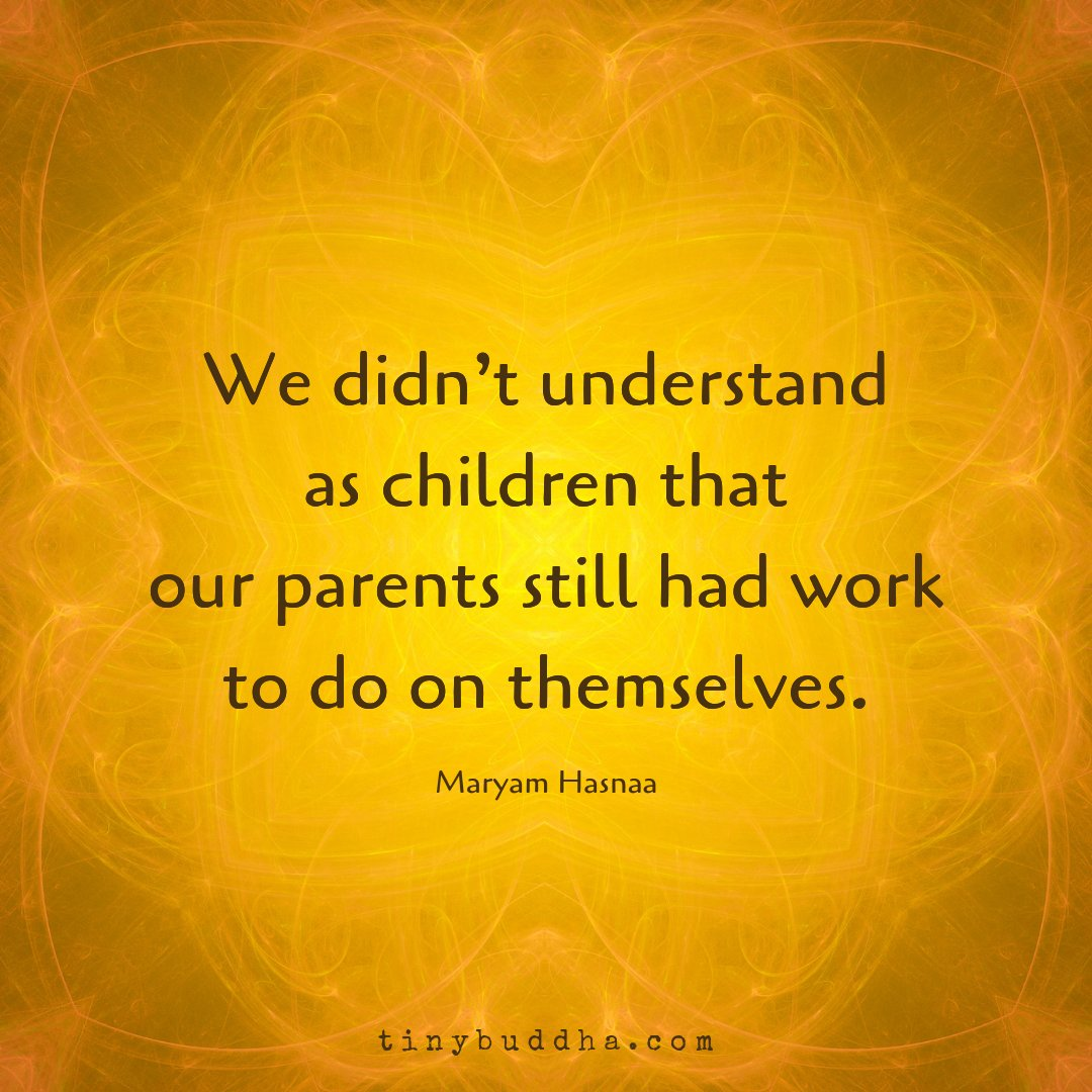"""We didn't realize as children our parents still had work to do on themselves."" ~Marym Hasnaa https://t.co/xftwITx4MG"