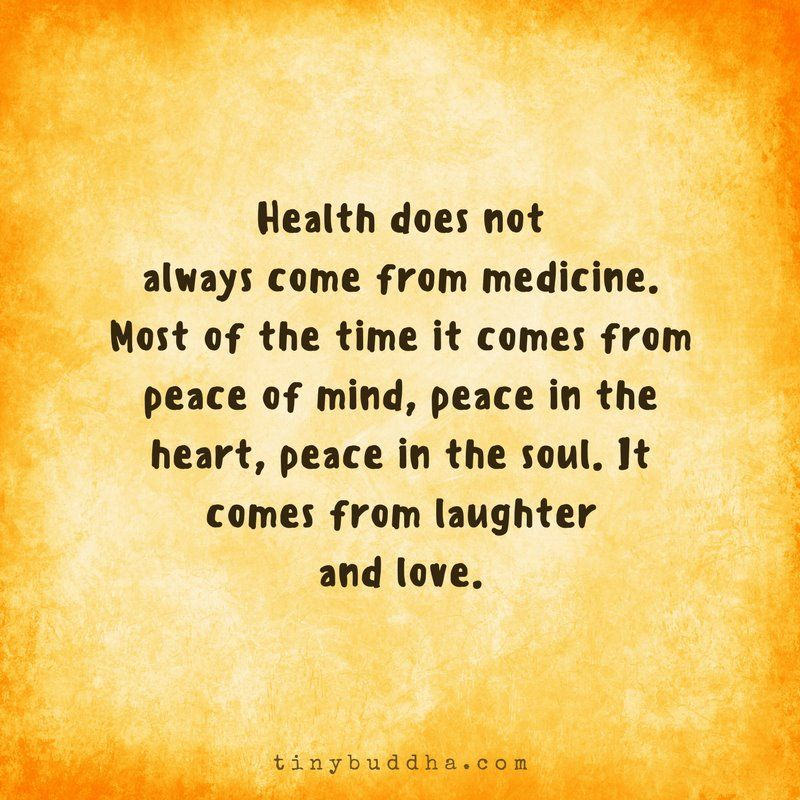 Health does not always come from medicine. Most of the time it comes from peace of mind, peace in the heart, peace in the soul. It comes from laughter and love. https://t.co/v3WZkW9yKf