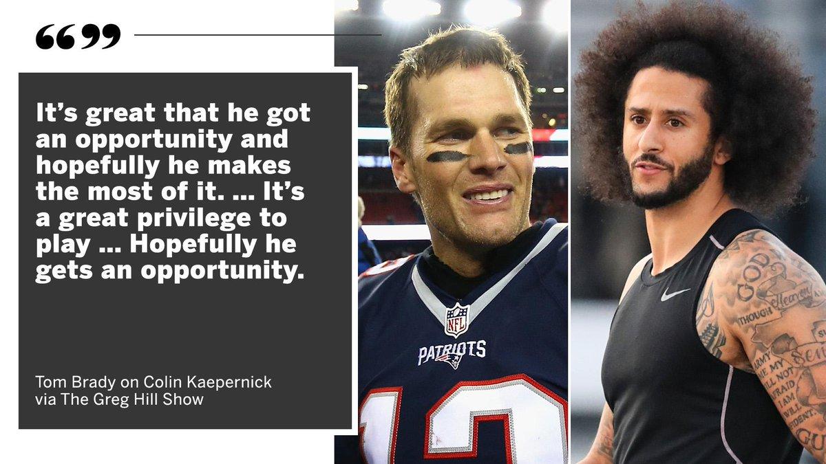 Brady says he hopes Kap gets his chance.