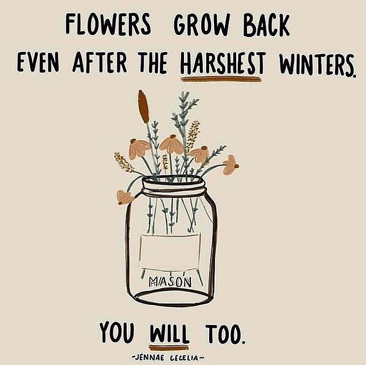 """""Flowers grow back even after the harshest of winters. You will too."" ~ Jennae Cecelia #mindfulness https://t.co/HLWpE66ryb"