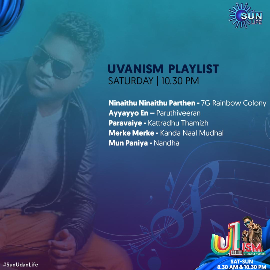 இந்த playlist-ல உங்களுக்கு பிடிச்ச பாட்டு என்னன்னு சொல்லுங்க...!   #Uvanism சனி மற்றும் ஞாயிறு காலை 8.30 மணிக்கு மற்றும் இரவு 10.30 மணிக்கு, உங்கள் #SunLife-யில் காணத்தவறாதீர்கள்!   #U1 #Yuvanism #Music #SunUdanLife #Strictlyyuvan