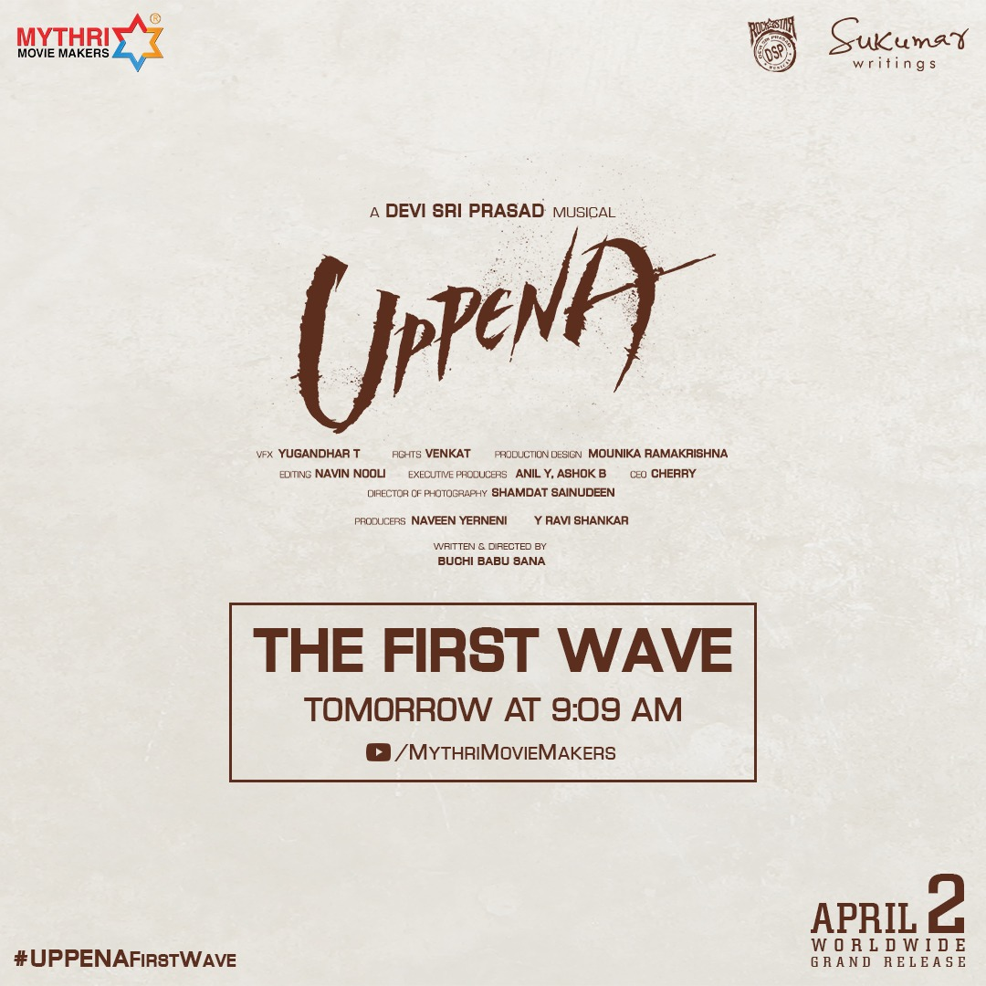 #Uppena - The First Wave will hit your Hearts tomorrow at 9:09 AM 🌊💘  #UppenaFirstWave  #UppenaOnApril2nd 🌊  #PanjaVaisshnavTej, @iamKrithiShetty #BuchiBabuSana   A Rockstar @ThisIsDSP Musical 🎶