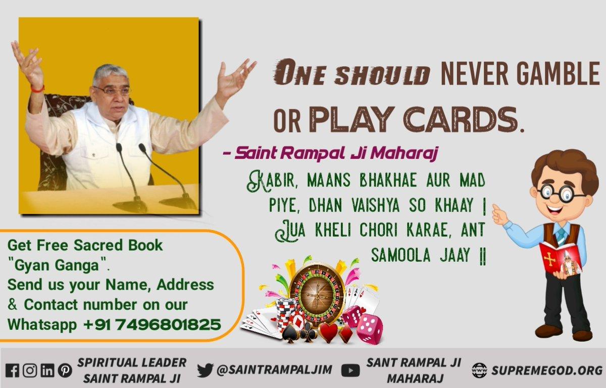 Kabir, maans bhakhae aur mad piye, dhan vaishya so khaay | Jua kheli chori karae, ant samoola jaay ||  One should never gamble or play cards. - Saint Rampal Ji Maharaj #SaturdayMotivation #GodMorningSaturday