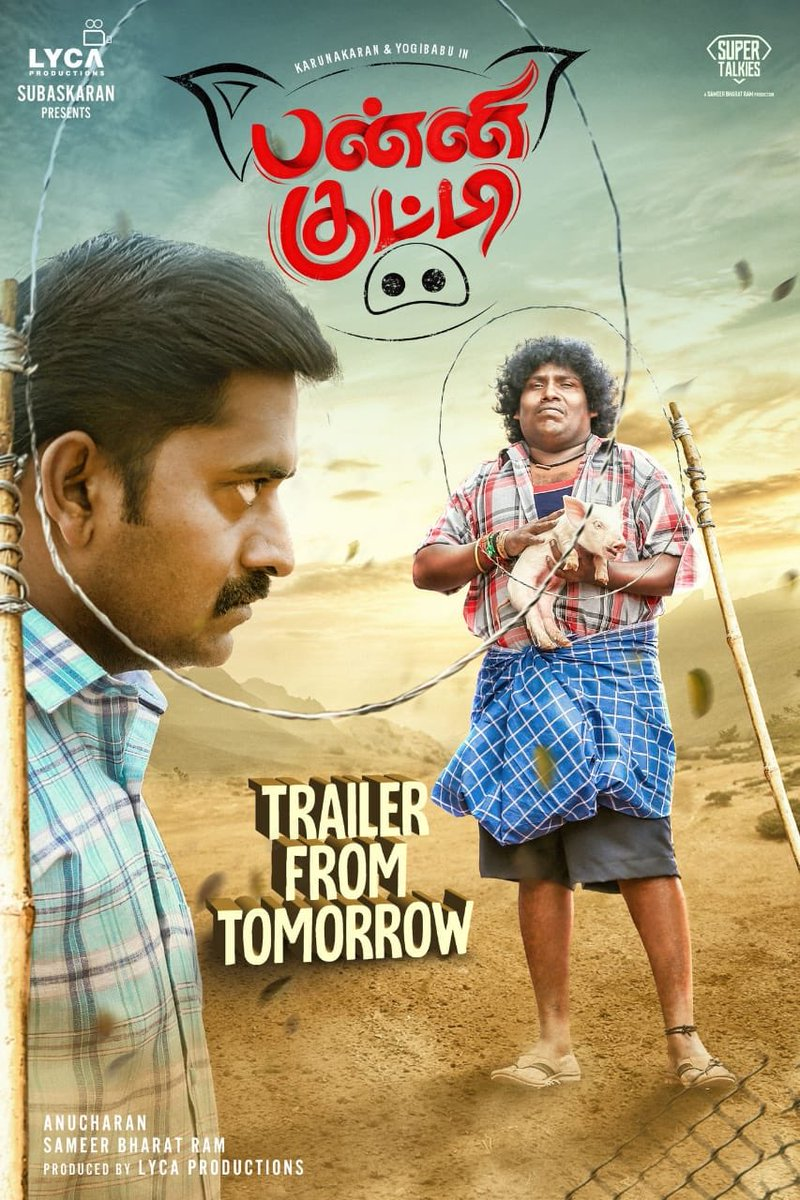 Watch out for the trailer ▶️ of #PanniKutty 🐷 releasing tomorrow evening at 6'o clock. I have done the role with #Karunakaran who is the lead of the movie.  Directed by #Anucharan @LycaProductions @supertalkies @sameerbr @RIAZtheboss