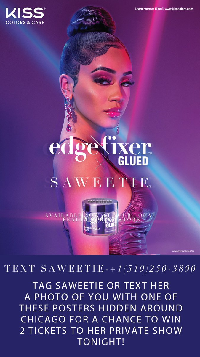 If you're in Chicago for All Star Weekend I have posters for my KISS Edge Fixer Glued x Saweetie collab hidden everywhere. Take a pic with one and send it to me for a chance to win 2 tix to my private show tonight👀❄️  *Must be 21+ to win*