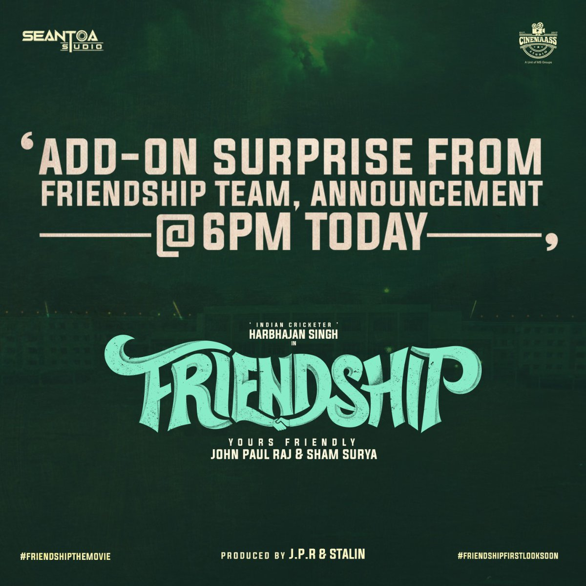 #Friendship Movie next announcement today at 6Pm.  @harbhajan_singh #Losliya @JPRJOHN1 #ShamSurya @ImSaravanan_P @RIAZtheboss @CinemaassS @CtcMediaboy