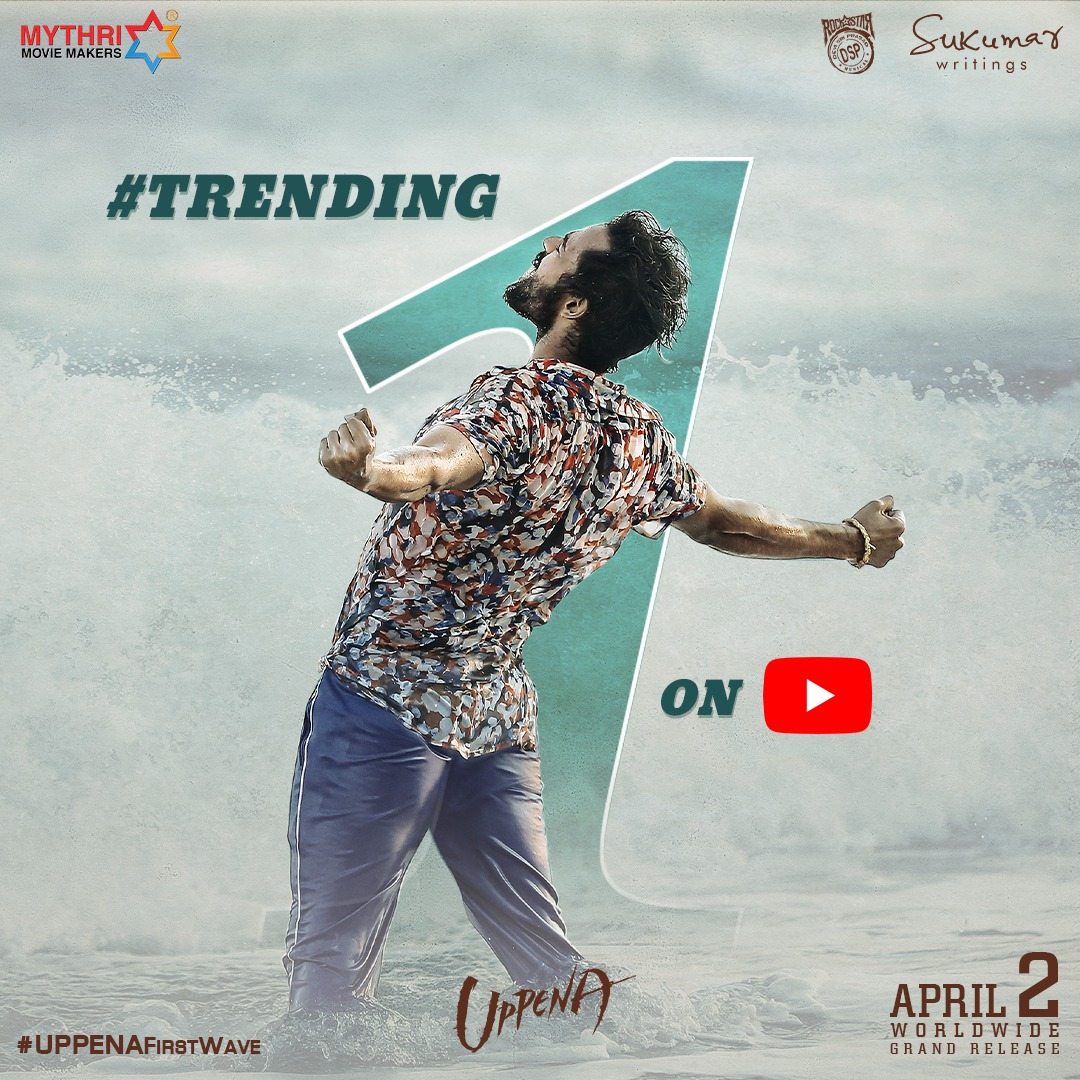 The First Wave of Love from #Uppena Trending at #1 on YouTube 🌊💘  #UppenaFirstWave -   #UppenaOnApril2nd 🌊  #PanjaVaisshnavTej, @iamKrithiShetty #BuchiBabuSana   A Rockstar @ThisIsDSP Musical 🎶