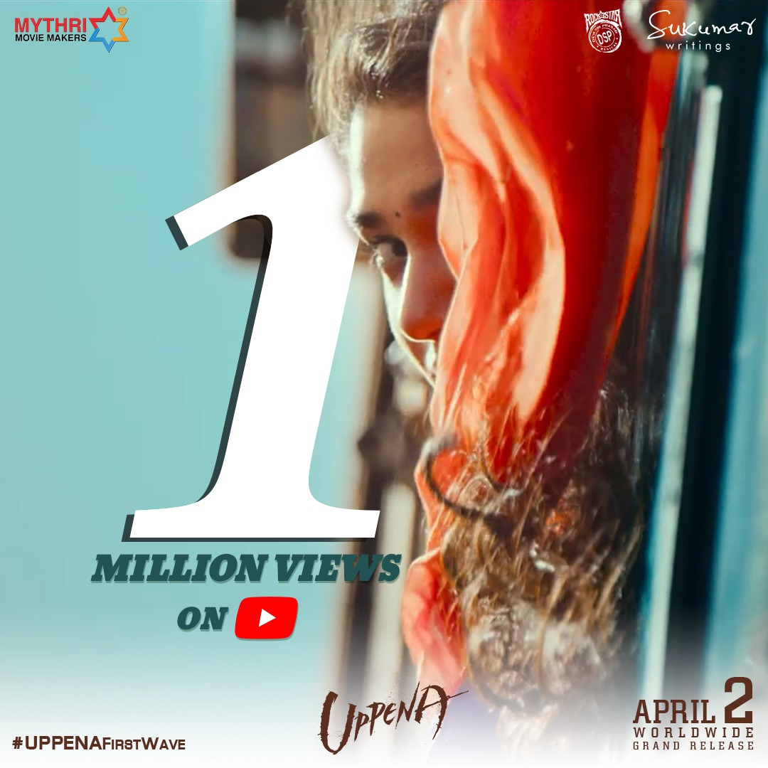 The First Wave of Love from #Uppena hits a Million Hearts on YouTube 🌊💘  #UppenaFirstWave -   #UppenaOnApril2nd 🌊  #PanjaVaisshnavTej, @iamKrithiShetty #BuchiBabuSana   A Rockstar @ThisIsDSP Musical 🎶