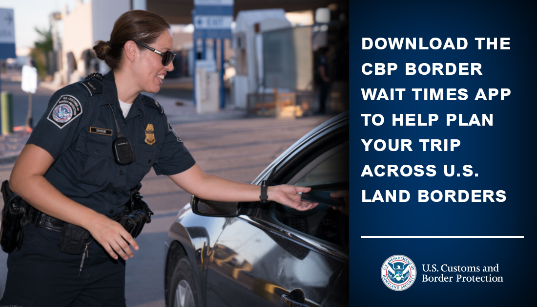 Download the CBP Border Wait Times (BWT) app to monitor land border wait times and help plan your trip into the US. #CBPTravelTips Download the app:   Visit the BWT website: