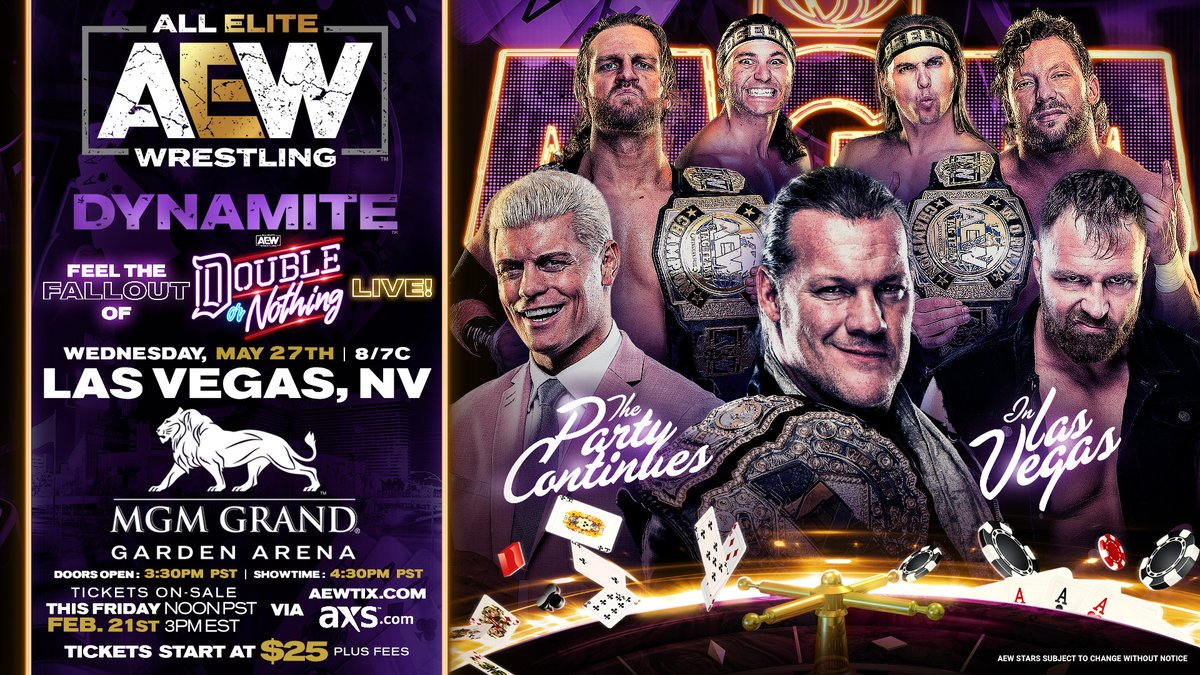 THE PARTY CONTINUES! Feel the fallout of #AEWDoubleorNothing as #AEWDynamite will be at the @MGMGrand Garden Arena Wed, May 27th  Tickets go on sale Friday, Feb 21st, Noon EST, & start at $25!  Check  &  for full event details.