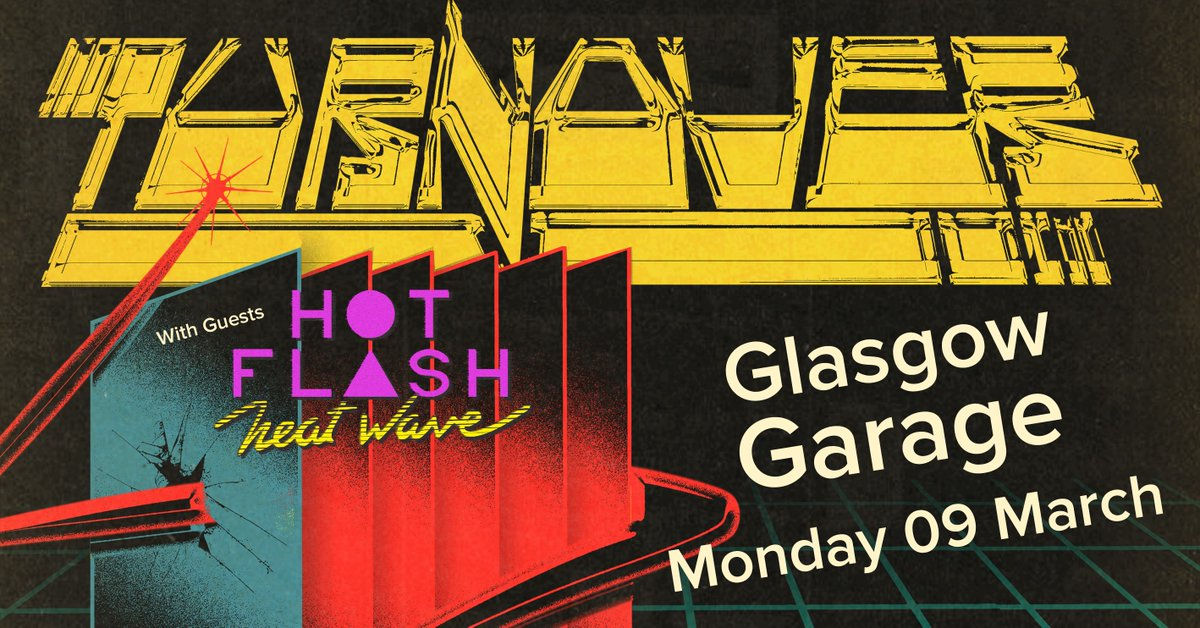 SUPPORT ANNOUNCED » @HotFlashHeatWav are supporting @turnoverva at the @Garageglasgow show on 9th March! Tickets available NOW!  TICKETS ⇾