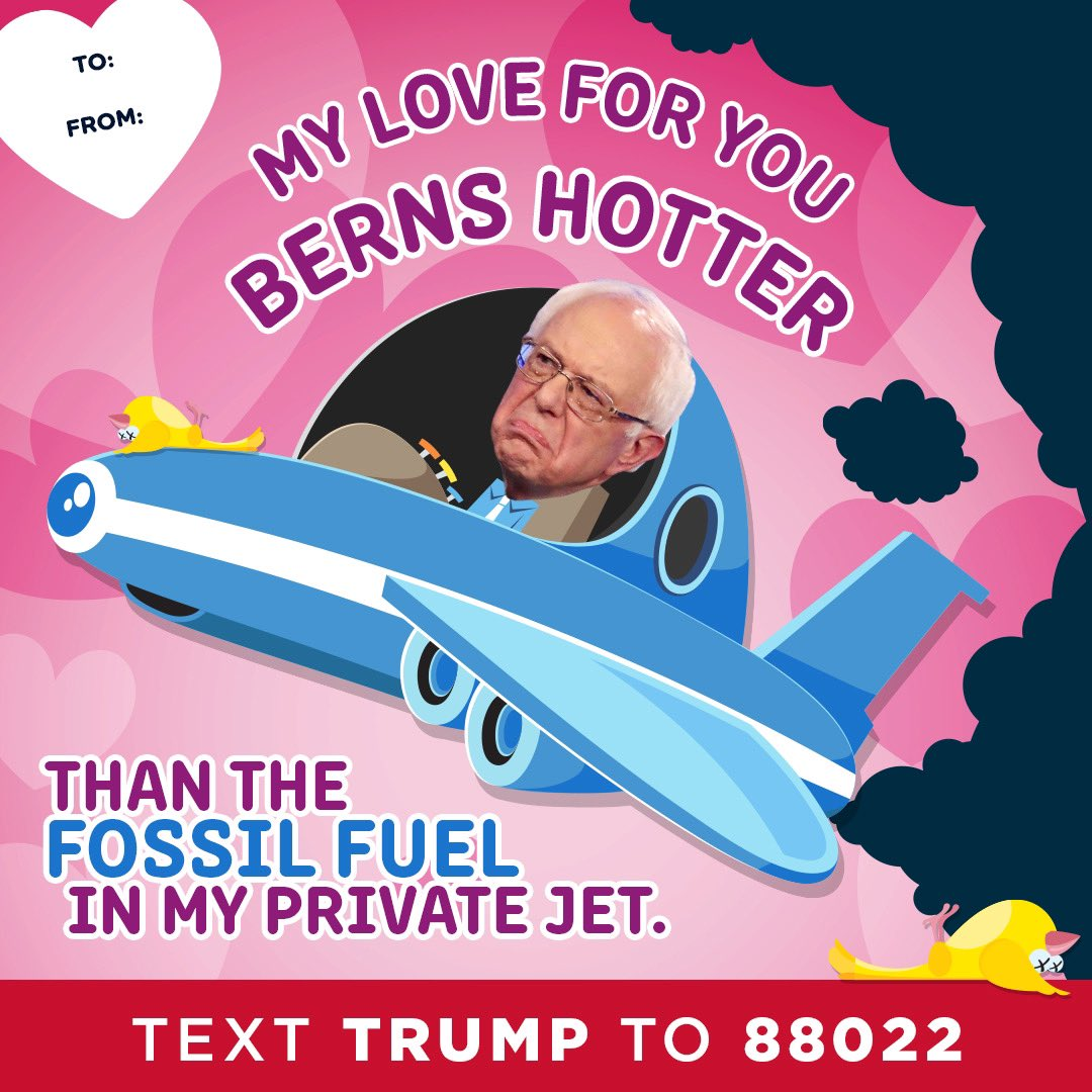 Bernie Sanders: My love for you berns hotter than the fossil fuel in my private jet.