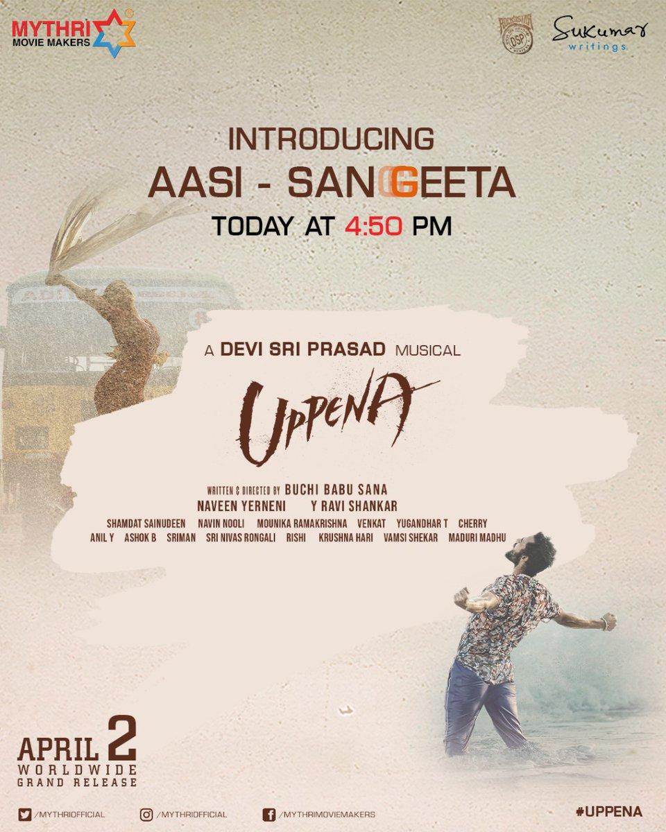 Meet Aasi - Sangeeta 💕 Today at 4:50 PM   #Uppena 🌊 #UppenaOnApril2nd ❤️  #PanjaVaisshnavTej, @iamKrithiShetty #BuchiBabuSana   A Rockstar @ThisIsDSP Musical 🎶