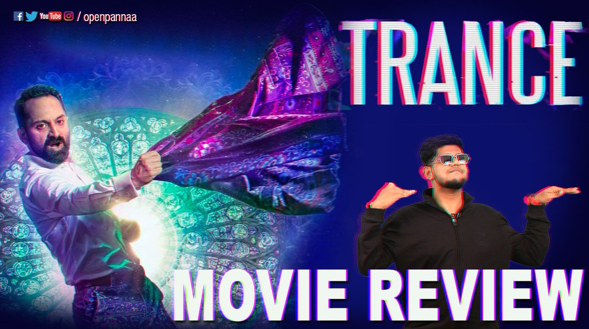 .@OpenPannaa movie review of #Trance      Why is #fahadhfaasil such a big thing? Watch to know more.