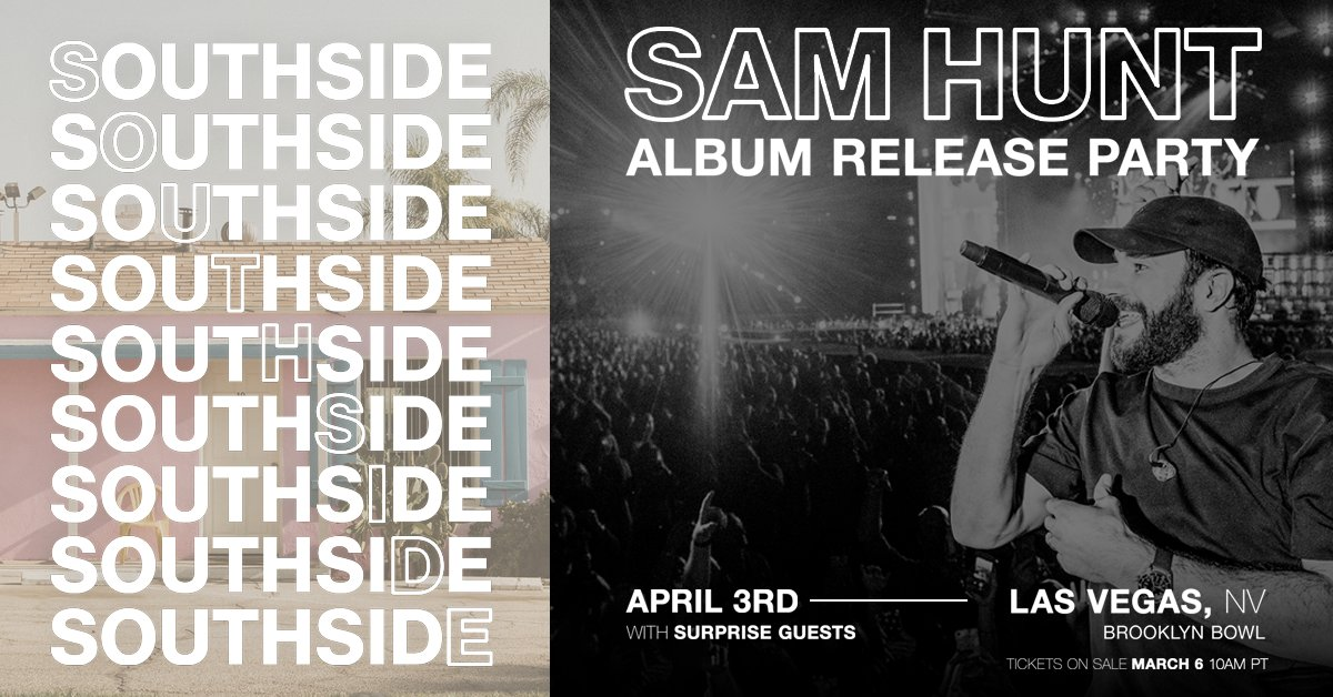🙌 JUST ANNOUNCED 🙌 GRAMMY-Nominated country megastar .@samhuntmusic will take over the Bowl on FRI, APR 3 with a very special guest to debut his newest album 'Southside' at a public album release party. Tix on sale FRI, MAR 6 at 10AM PT -->>