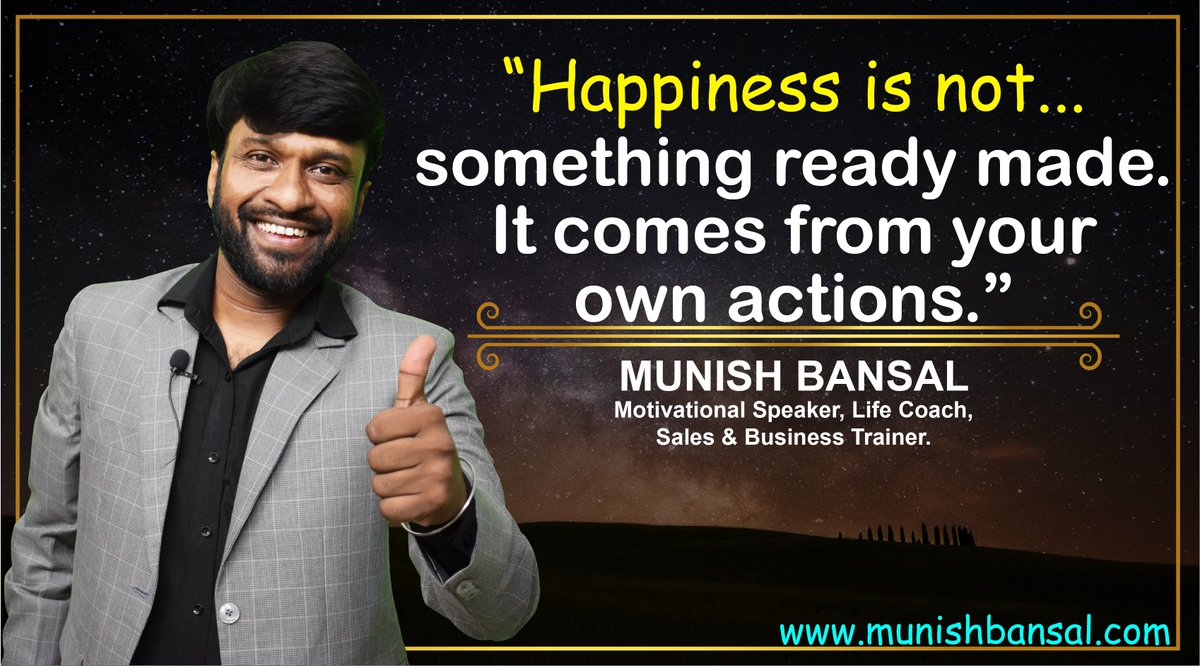 """""""Happiness is not something ready made. It comes from your own action."""" #motivationalspeaker, #salestrainer, #lifecoach, #munishbansal, #motivation #inspiration #workout #lifestyle #success #training #motivationalquotes #life #health #quotes #entrepreneur #goals #business #follow"""