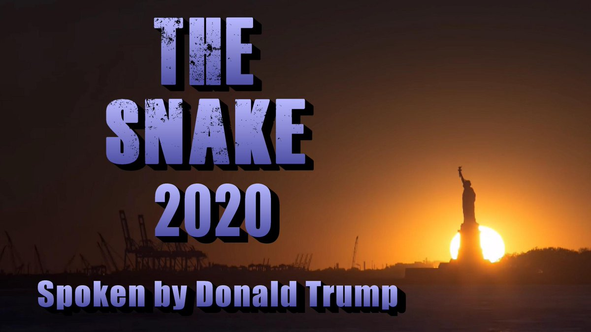 ". ""THE SNAKE"" 2020 Spoken by Donald Trump.  PRESENTING: The Case Against OPEN BORDERS AND many other Moronic DEMOCRAT Policies.  WARNING: The Brutal Truth and some shocking scenes may be offensive to some viewers.  @realDonaldTrump @TrumpWarRoom  #KAG  #AmericaFirst"