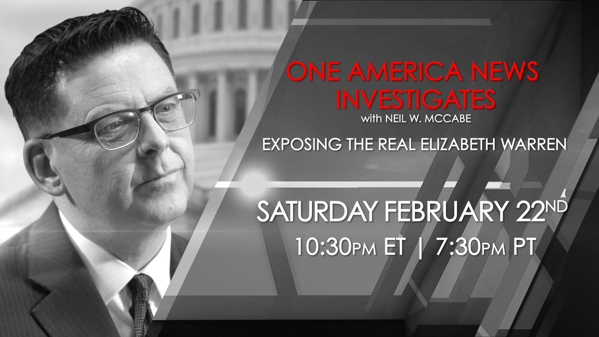 Elizabeth Warren is one of the key presidential candidates challenging President Trump. One America's @NeilWMcCabe2 takes a closer look at Warren to expose the lies in her history & highlight her questionable policies.  Tune in on Saturday, Feb. 22nd at 10:30PM EST / 7:30PM PST!