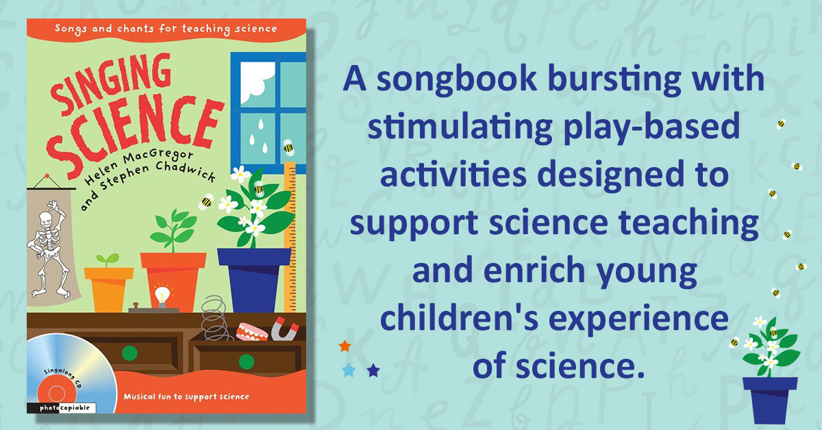 A songbook bursting with stimulating play-based activities designed to support #science #teaching and enrich young children's experience of science in a fun and engaging way.