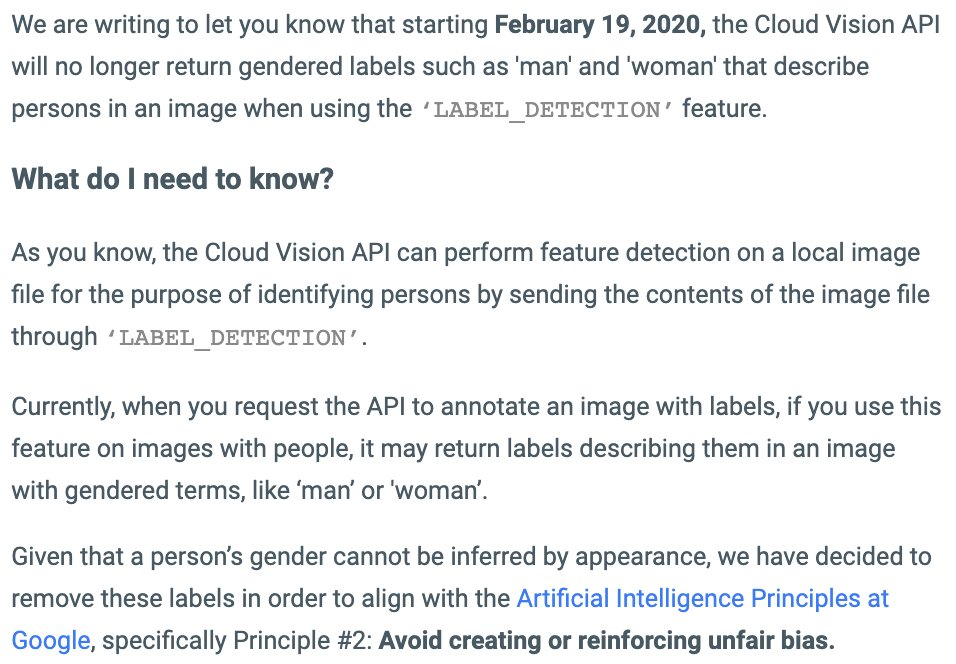 "This is a good step forward: official announcement that the Google Vision API will no longer classify human faces as ""man"" or ""woman"". https://t.co/OddY9cy3zw"