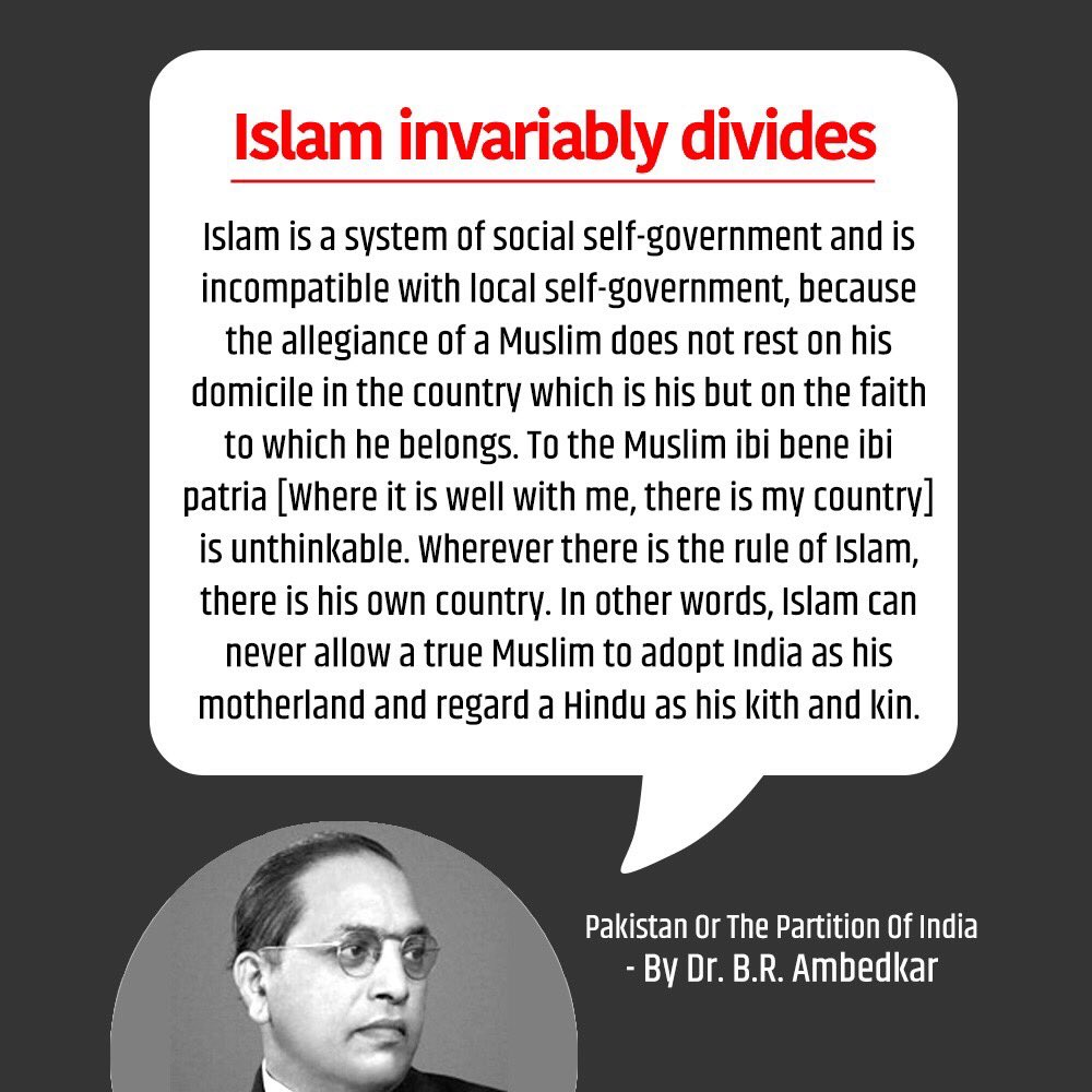 Surprised at what AIMIM's Waris Pathan said about 15 crore Muslims 'dominating' 100 crore Hindus?  Well, don't. The indefatigable Dr Ambedkar said this long ago, 'Islam can never allow a true Muslim to adopt India as his motherland and regard a Hindu as his kith and kin'.