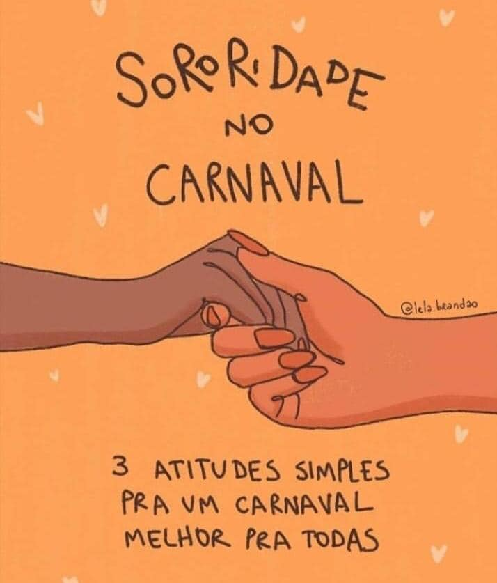Bora praticar sororidade no carnaval  Arte via @lelabrandao