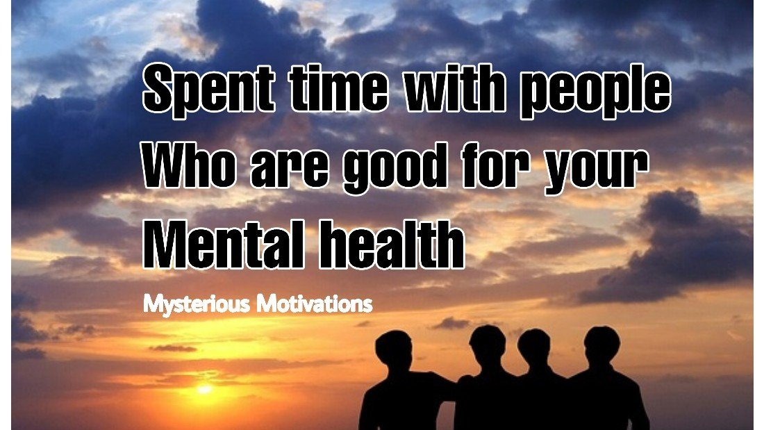Spent Time With People Who are Good For Your Mental Health 😊💕 #MotivationalQuotes #LifeLessons #happy #motivational #mysteriousmotivation