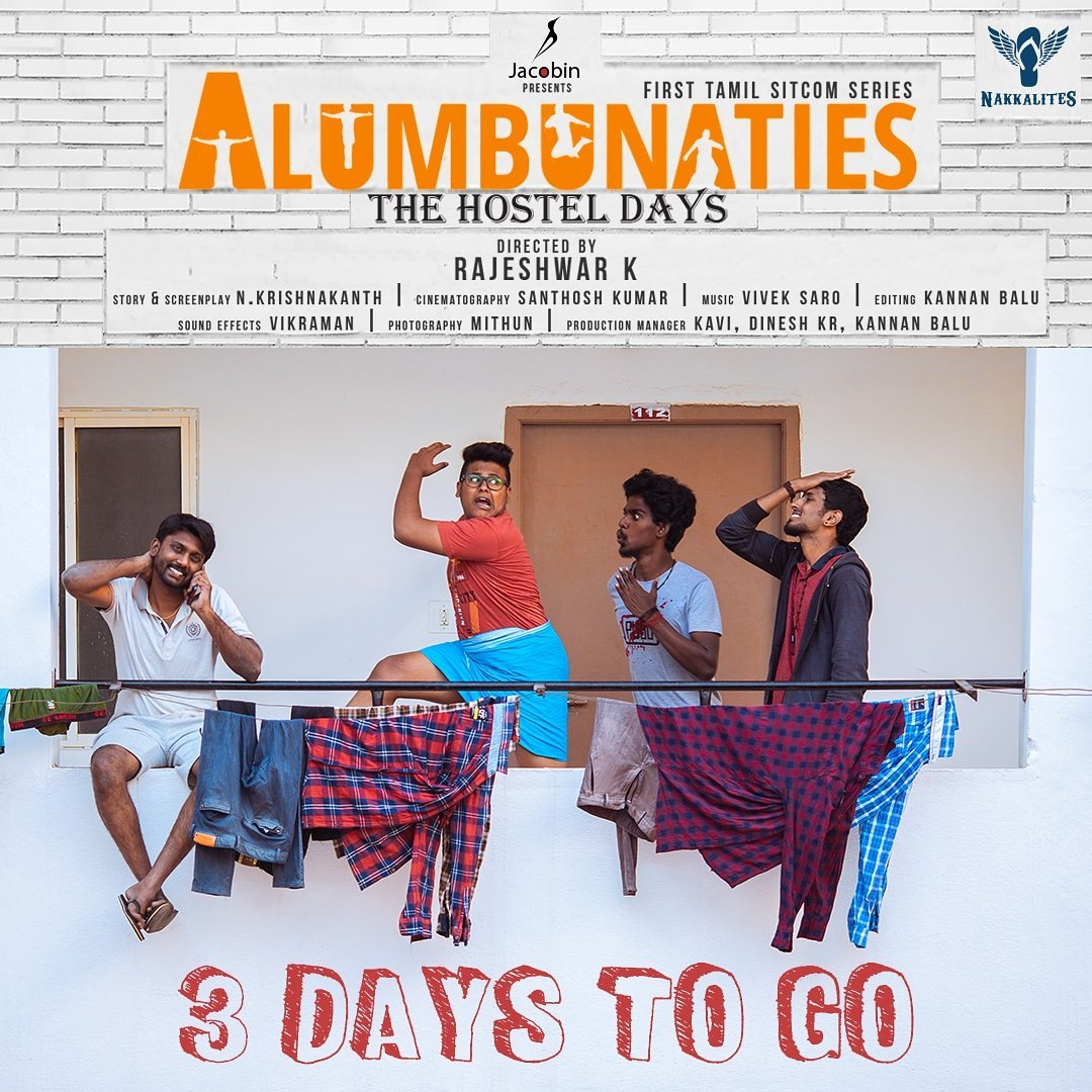 3 Days to Go!  #Alumbunaties (First Sitcom Series in Tamil) From Feb 28th.  Hostel Anthem Video Song:   @Nakkalites #tamilseries #webseries #tamilwebseries