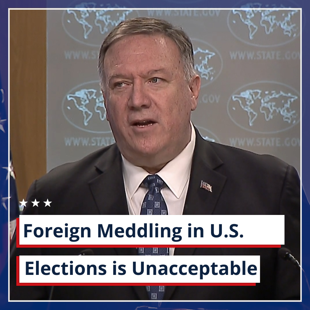 .@SecPompeo: The @realDonaldTrump administration will always work to protect the integrity of our elections. Should #Russia or any foreign actor take steps to undermine our democratic processes, we will take action in response.