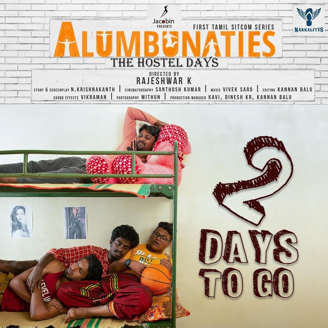 2 Days to go! Experience the beautiful and crazy hostel moments. #Alumbunaties (First Sitcom Series in Tamil) From Feb 28th.  Hostel Anthem Video Song:   @Nakkalites #tamilseries #webseries #tamilwebseries