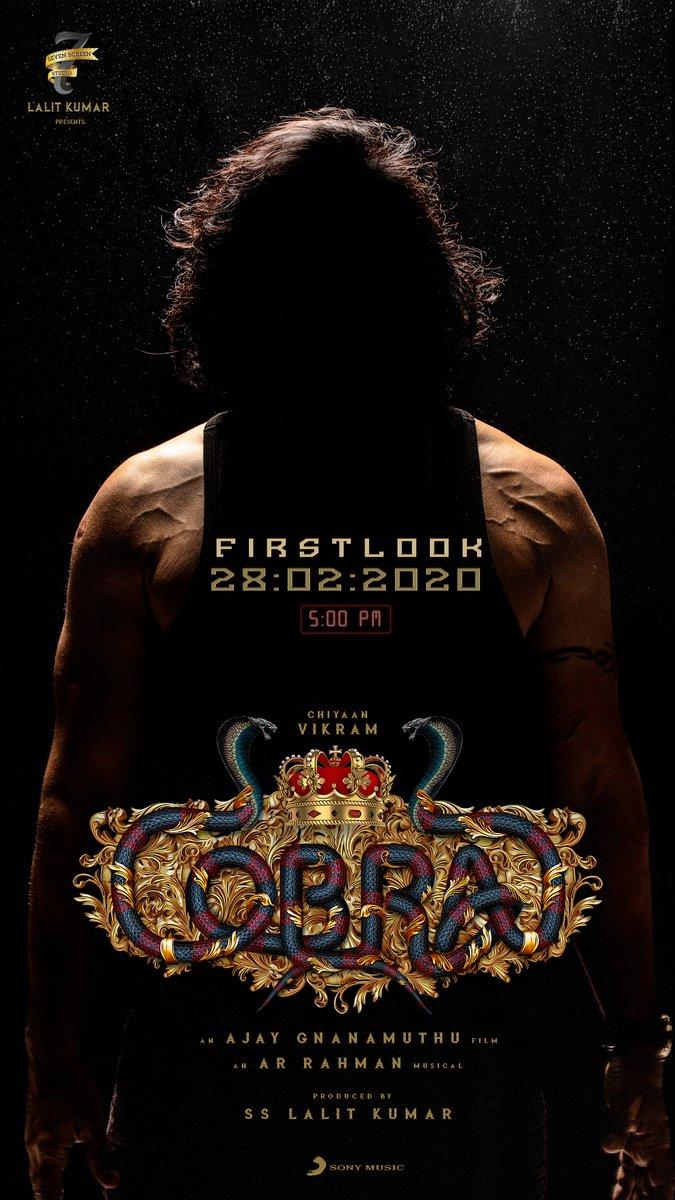 #CobraFirstLook on 28:02:2020   5 PM 🕔  #ChiyaanVikram Sir Fans & Decoders BE READY! 💥⚡️  An @AjayGnanamuthu Film  An @arrahman musical   #Cobra @Lalit_SevenScr @7screenstudio @iamarunviswa @Harishdop @IrfanPathan @proyuvraaj @SonyMusicSouth