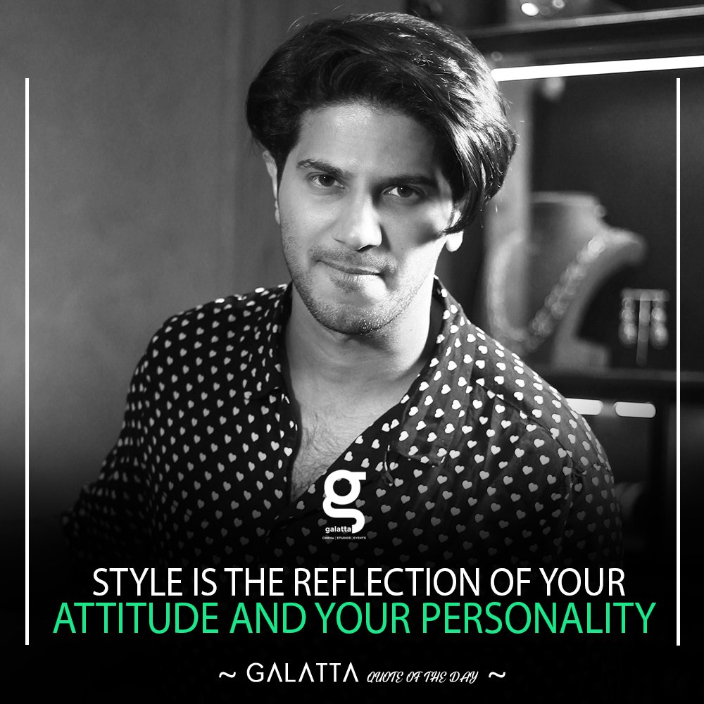 Quote Of The Day: Style is the reflection of your attitude and personality  @dulQuer #DulquerSalmaan #Dulquer #GalattaQuotes