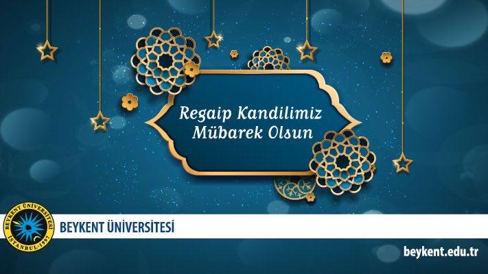 Regaip Kandilimiz mübarek olsun.  #BeykentÜniversitesi #RegaipKandili https://t.co/Q3mIL4wJEA