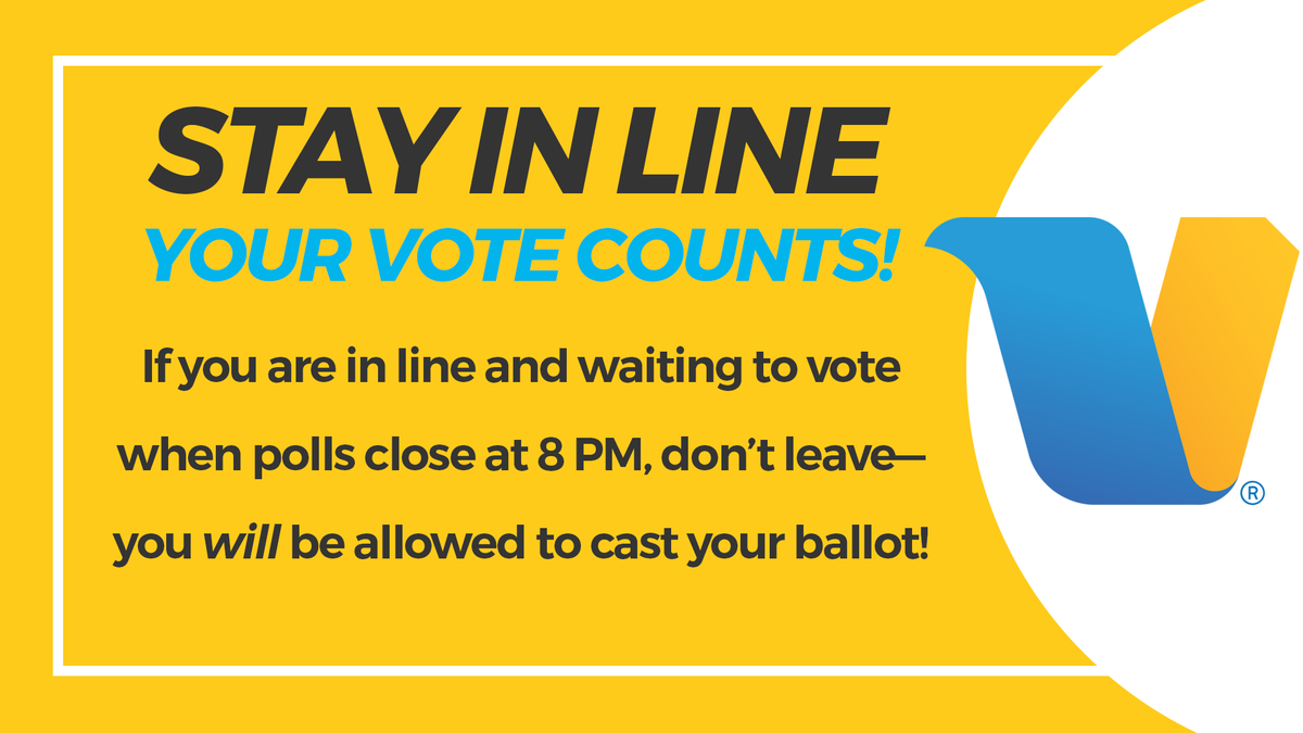 Stay in line! Your vote counts!  If you are in line and waiting to vote when polls close at 8 PM, don't leave—you will be allowed to cast your ballot!  Find your closest vote center here: