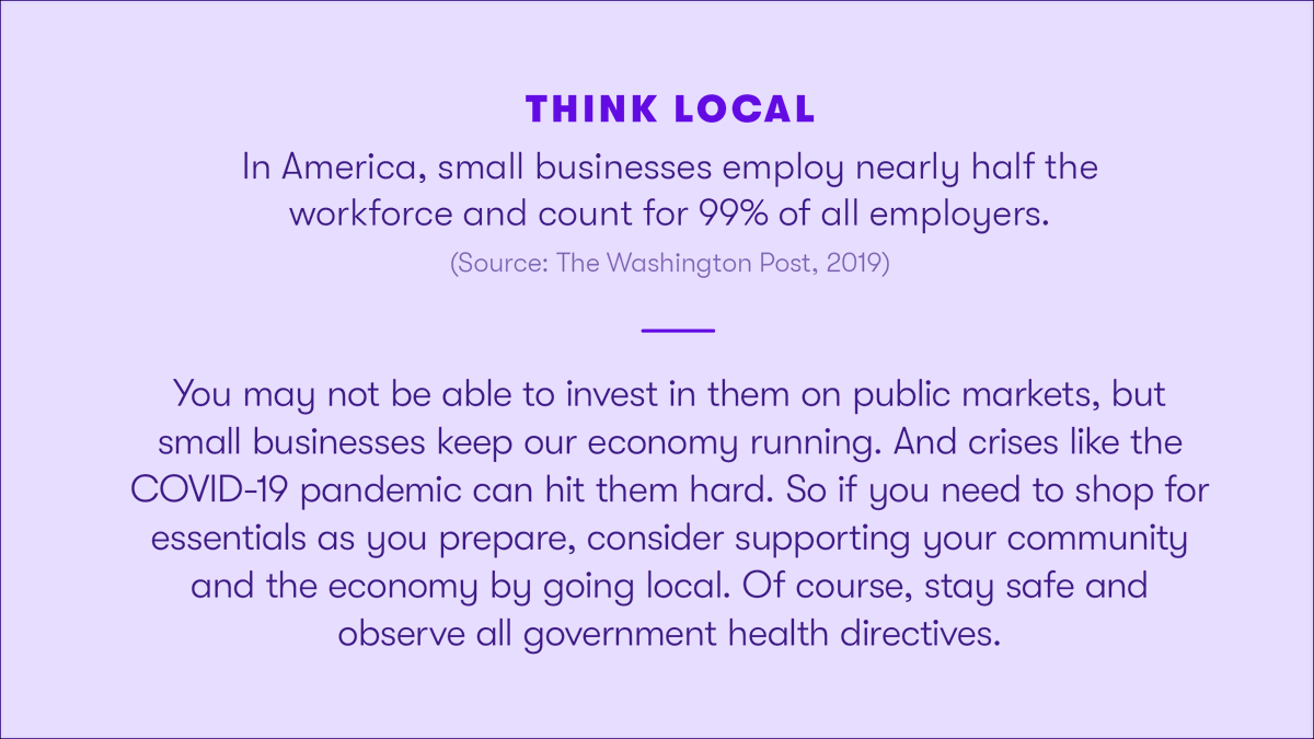 Buy local if you can. Small businesses keep our economy running.