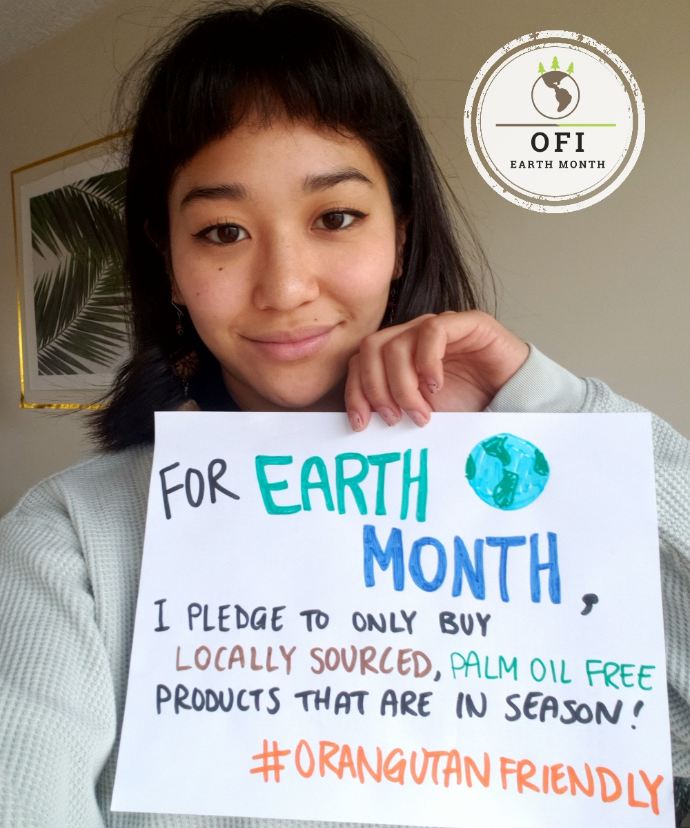 This #EarthMonth, join OFI in committing to an eco-friendly pledge! 🌍OFI supporter Emi pledges to only buy locally sourced, #palmoilfree products that are in season! What's your pledge? Tag #OFIEarthMonth to be featured on our Instagram feed!