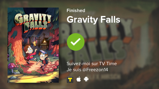 Je viens de finir de regarder Gravity Falls! #tvtime