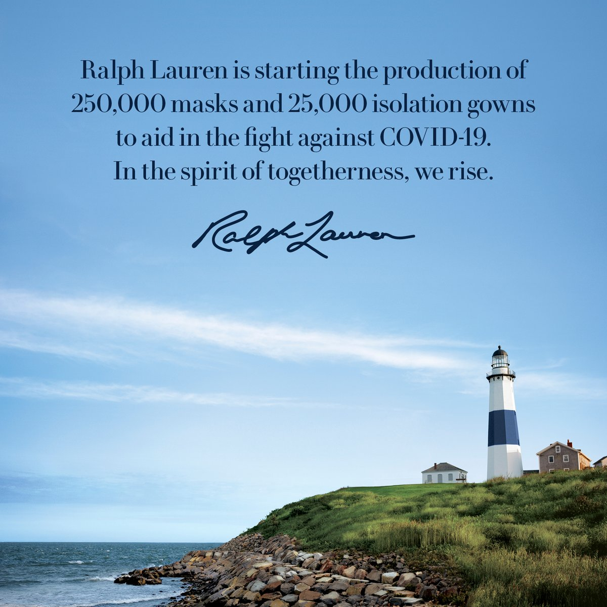 The Ralph Lauren Corporation is starting the production of 250,000 masks and 25,000 isolation gowns with our U.S. manufacturing partners to support the fight against COVID-19
