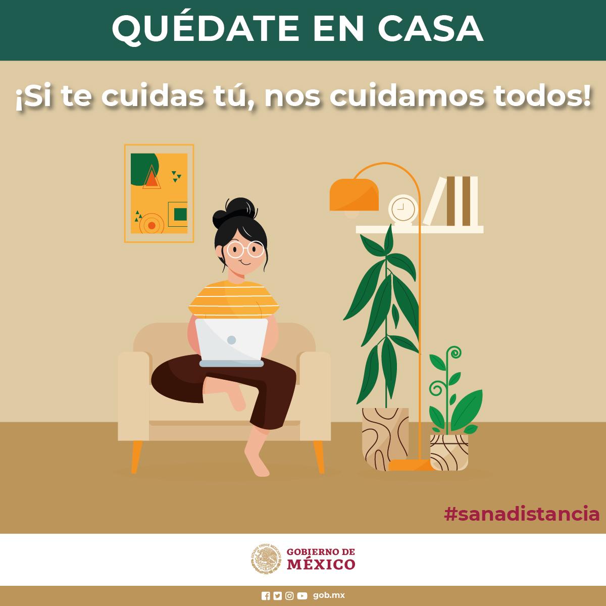 ¡#QuédateEnCasa! 🏠 Si te cuidas tú, nos cuidamos todas y todos. Infórmate sobre el #Coronavirus #COVID19 en  y mantén la #SanaDistancia. #MéxicoUnido