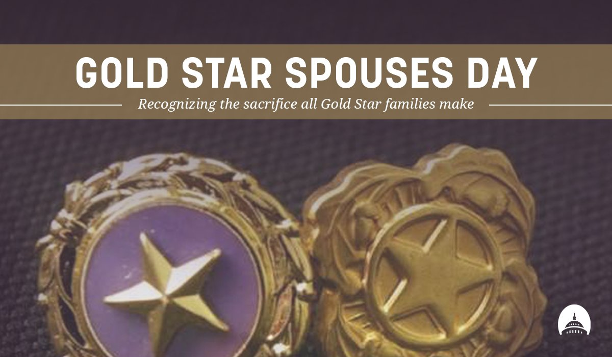 Today is #GoldStarSpouses Day. Please join me in thanking the military family members whose loved ones have given the ultimate sacrifice for our freedoms. #GoldStarFamilies