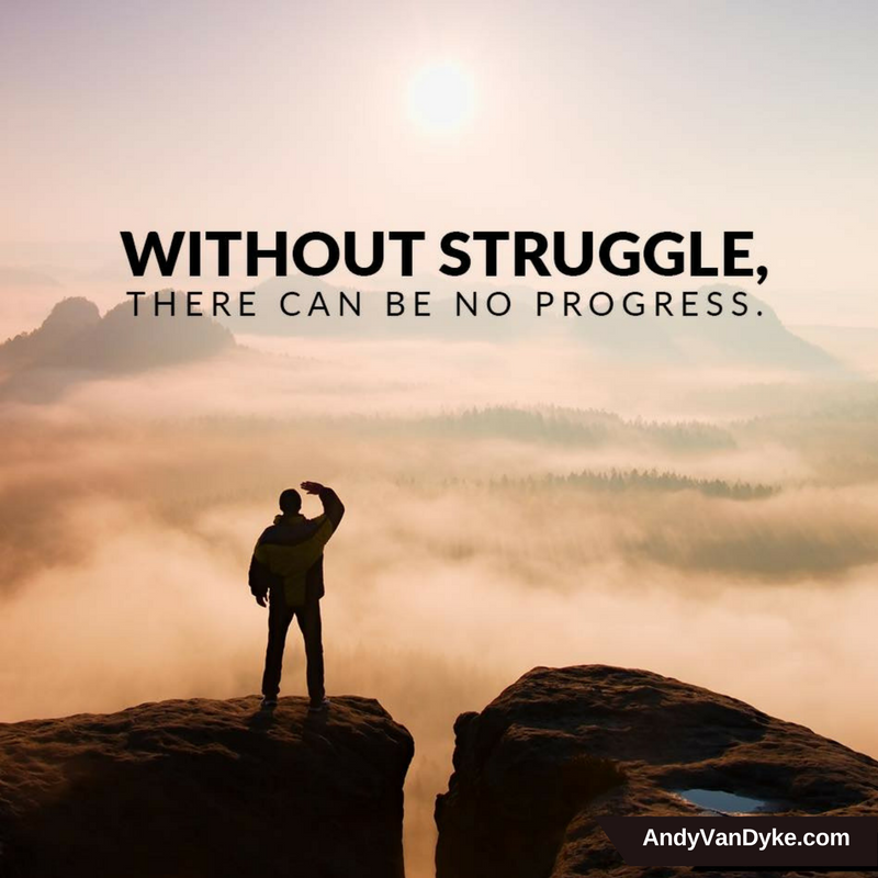 Without struggle, there can be no progress.  #Encouragement